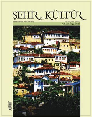 ŞEHİR ve KÜLTÜR - 2. Sayı  Dersaadetin Şehirleri