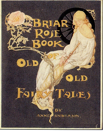 Briar Rose Book of Old Fairy Tales by Anne Anderson, published c. 1920's