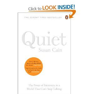 Quiet: The power of introverts in a world that can't stop talking ~ by Susan Cain
