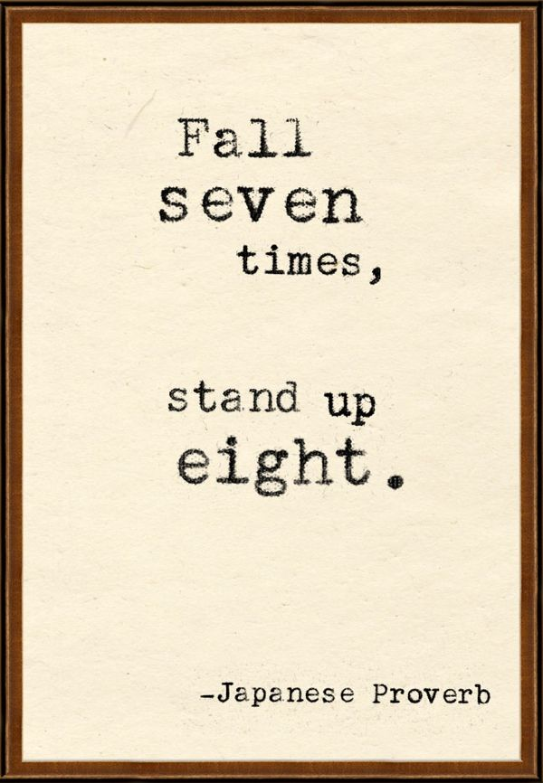 #quote #advice: Standup, Time, Inspiration, Japan Proverbs, Quote, Wise, Fall, Stands Up, Living