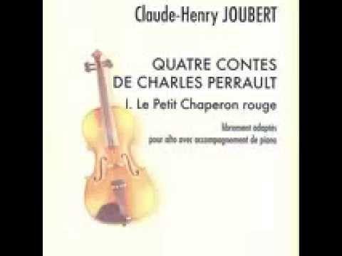 Le petit chaperon rouge (1er des 4 contes de Charles Perrault mis en musique par Claude-Henry Joubert pour alto et piano aux éditions semper più. Niveau : fin de 1ère année. Enregistrement alto et piano logiciel.
