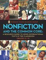 Nonfiction and the Common Core: A Resource Guide to Using Informational Texts in the Classroom