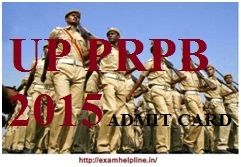 UP Police Medical Admit Card 2015:UP PRPB Exam going to held on 27th March 2015.candidates who are appearing in the exam download their Admit Card before Last date