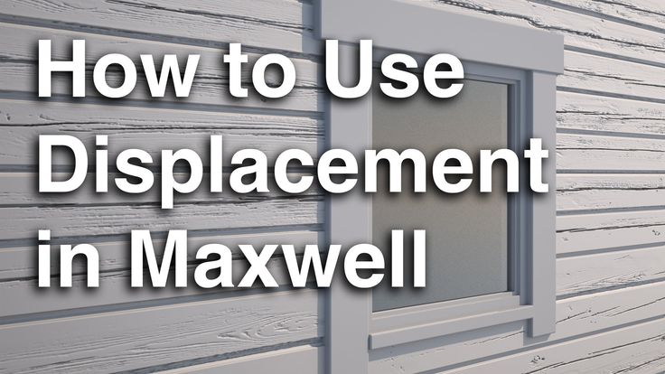 Learn how to use displacement in Maxwell Render