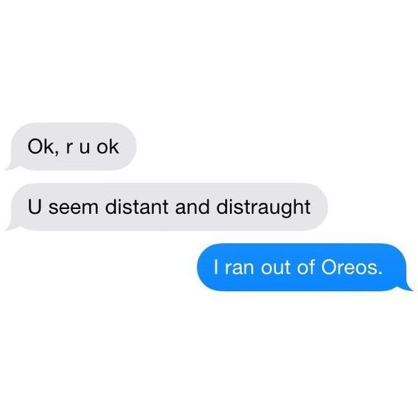 """I ran out of Oreos"" funny stuff ❤ liked on Polyvore featuring quotes, text, words, fillers, backgrounds, phrase and saying"