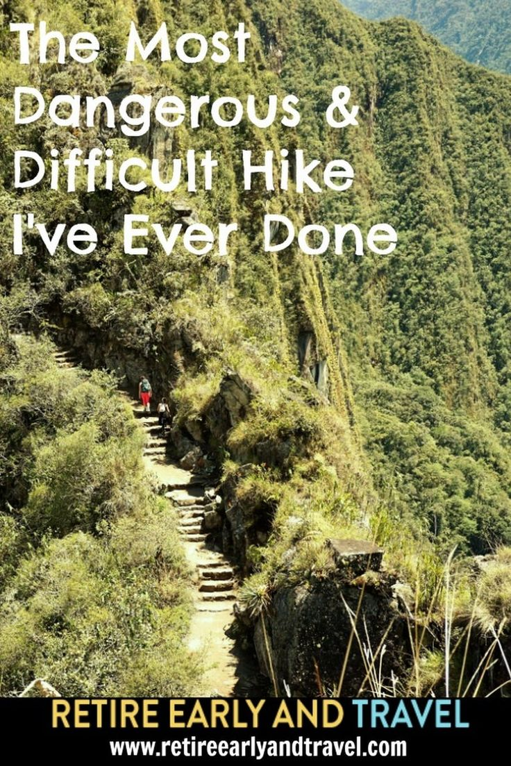 THE MOST DANGEROUS & DIFFICULT HIKE I'VE EVER DONE - https://www.retireearlyandtravel.com/difficult-hike/