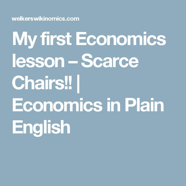 My first Economics lesson – Scarce Chairs!! | Economics in Plain English