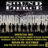 BAND OF JUNGLE BROTHERS (OFFICIAL MIX) - XLUTHER by Sound so Fierce Records on SoundCloud #drumnbass #jungle #ragga