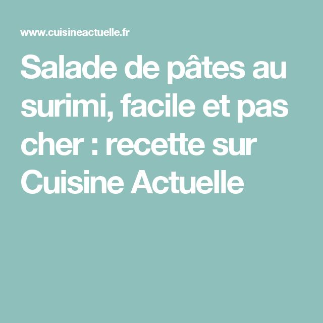 the 25+ best ideas about salade pates surimi on pinterest | surimi ... - Habit De Cuisine Pas Cher