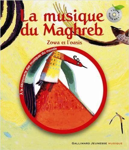 Amazon.fr - La musique du Maghreb: Zowa et l'oasis - Azouz Begag, Nicolas Debon…