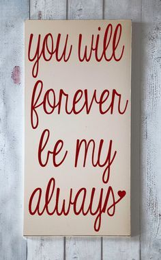 Forever My Always- Home Decor Wooden Sign - Typography Word Art - Wedding Decor - Anniversary - Wall Sign - You Pick Colors