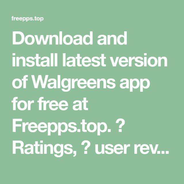 Download and install latest version of Walgreens app for