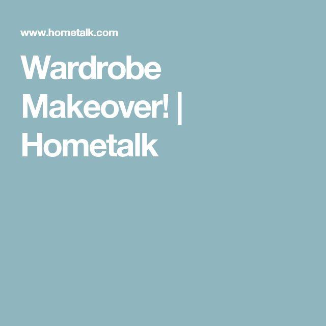 Wardrobe Makeover!   Hometalk