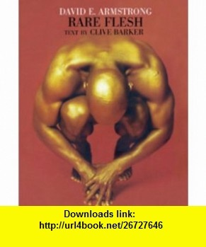 Rare Flesh Clive Barker, David E. Armstrong , ISBN-10: 0789308452  ,  , ASIN: B004JZWZ3M , tutorials , pdf , ebook , torrent , downloads , rapidshare , filesonic , hotfile , megaupload , fileserve