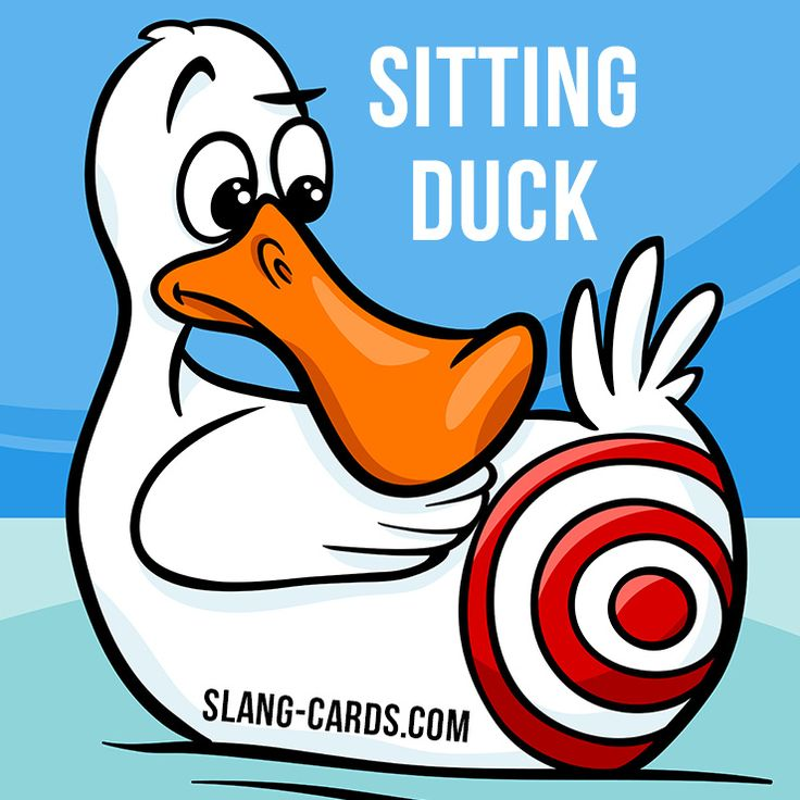 """""""Sitting duck"""" means an easy target. Example: The tourists were sitting ducks for local thieves."""