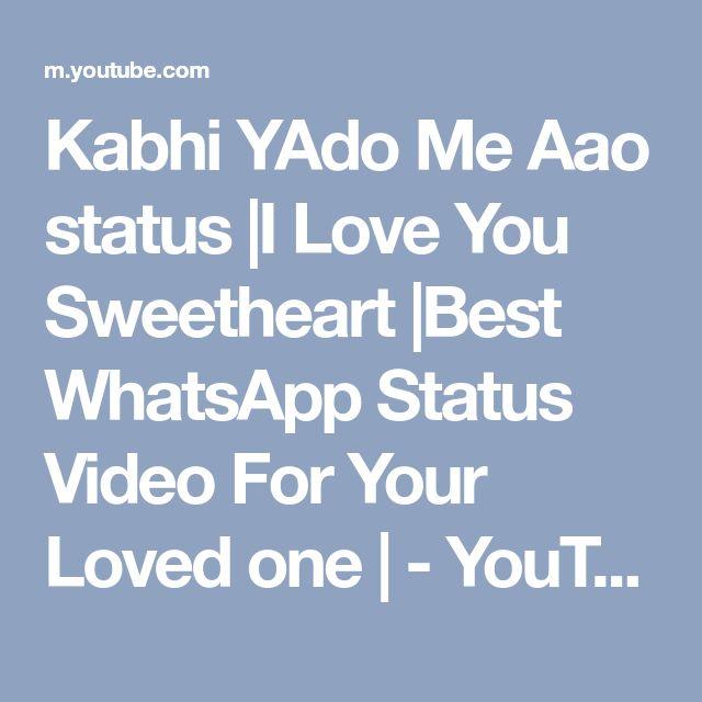 Kabhi YAdo Me Aao status |I Love You Sweetheart |Best WhatsApp Status Video For Your Loved one | - YouTube