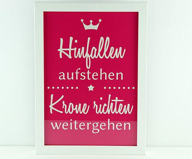 Bild | Spruch: Hinfallen, Aufstehen, Krone richten von von Herzen  auf DaWanda.com