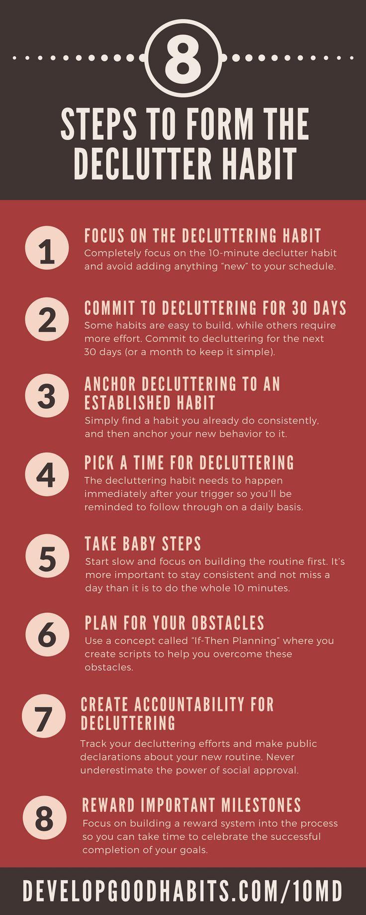 How to Form a Decluttering Habit. ------ Excerpt from 10 Minute Declutter- Steve Scott and Barrie Davenport. ---- http://www.developgoodhabits.com/10minutedeclutter Declutter. Organize. Commit.