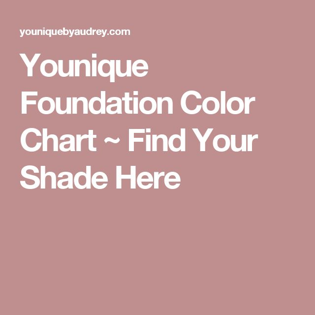 Younique Foundation Color Chart ~ Find Your Shade Here