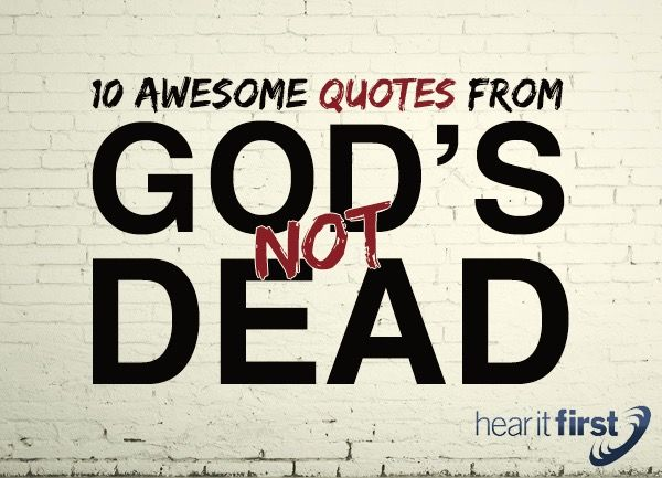 10 Awesome Quotes From God's Not Dead