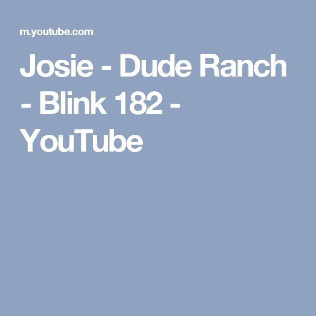Josie - Dude Ranch - Blink 182 - YouTube