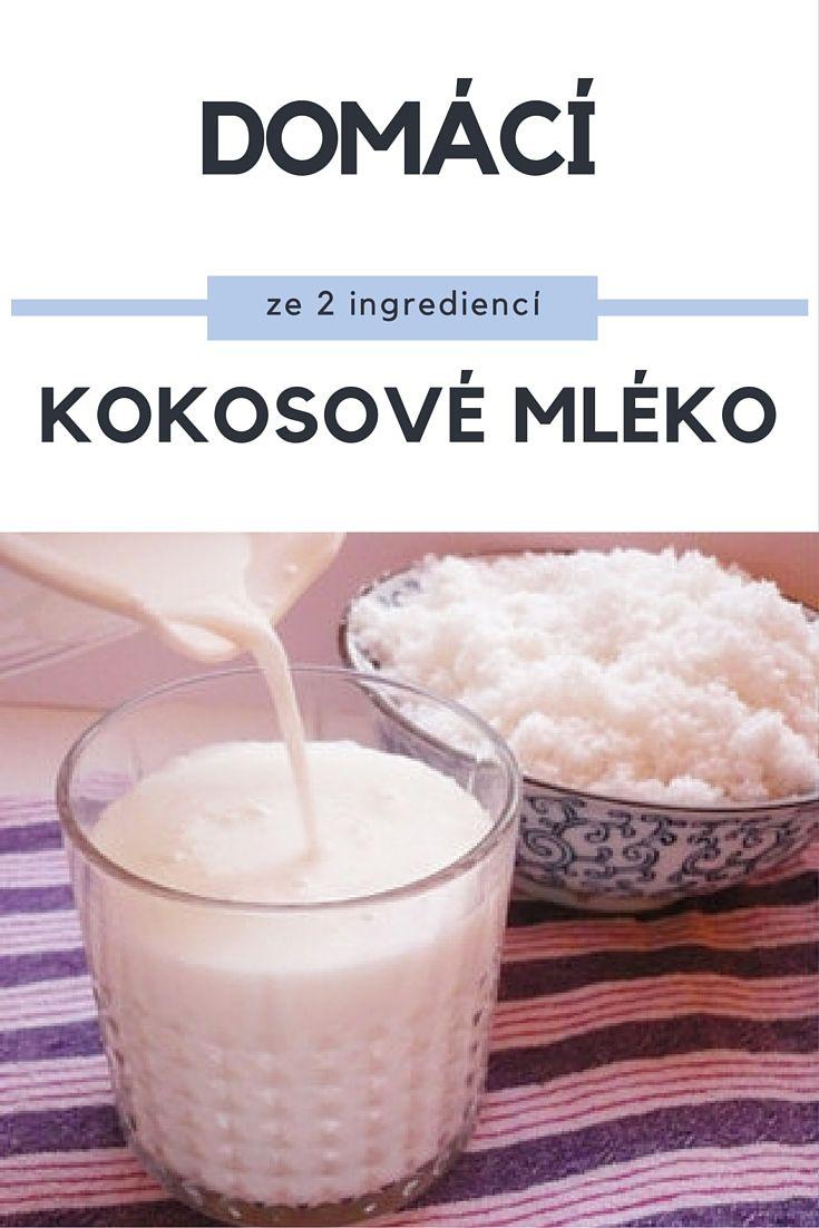 Domácí kokosové mléko - nejen pro vegany.
