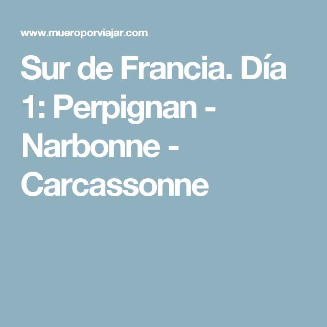 Sur de Francia. Día 1: Perpignan - Narbonne - Carcassonne