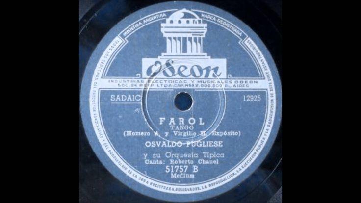 Farol - Orquesta Osvaldo Pugliese - Roberto Chanel - Odeón 7660 - 15-07-...