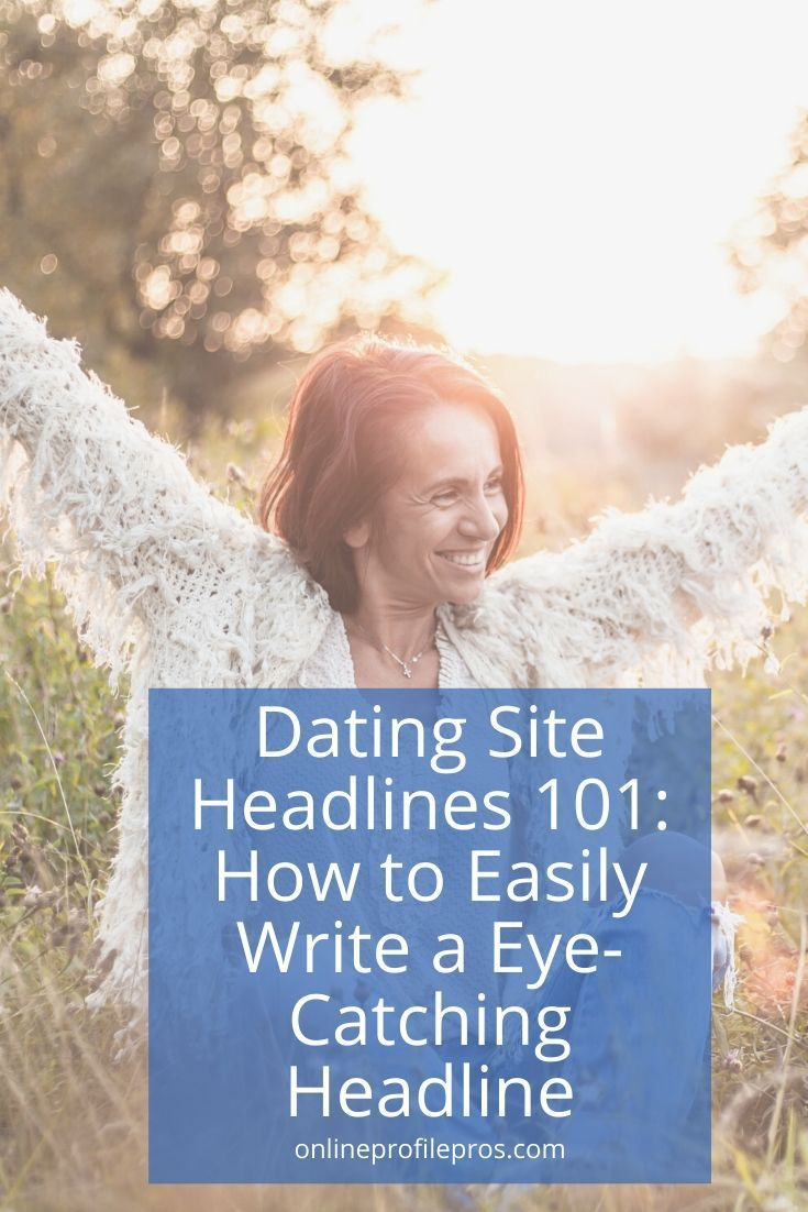 How To Easily Write A Eye Catching Dating Site Headlines Dating Headlines Dating Dating Sites