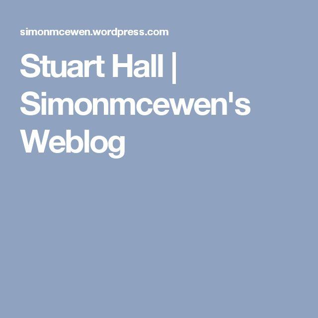 Stuart Hall | Simonmcewen's Weblog