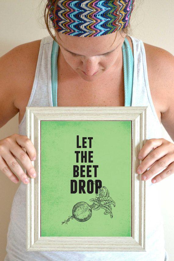 Funny Kitchen Art Print, Beet Quote, Food Art, Kitchen Wall Decor 8 x 10 on Etsy, $16.00