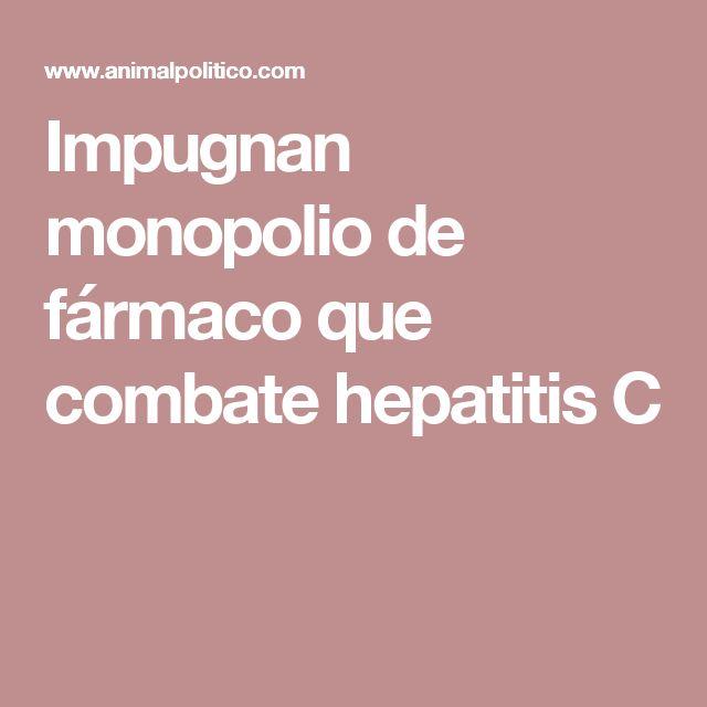 Impugnan monopolio de fármaco que combate hepatitis C