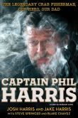 Captain Phil Harris: The Legendary Crab Fisherman, Our Hero, Our Dad - I have been waiting for this book to come out and cannot wait to read it.  Capt. Phil Harris was such a charismatic man, I miss watching him.