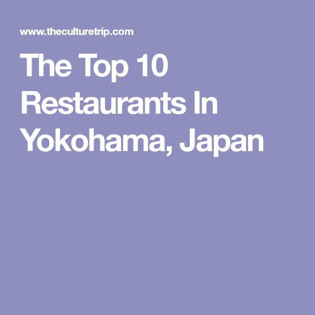 The Top 10 Restaurants In Yokohama, Japan