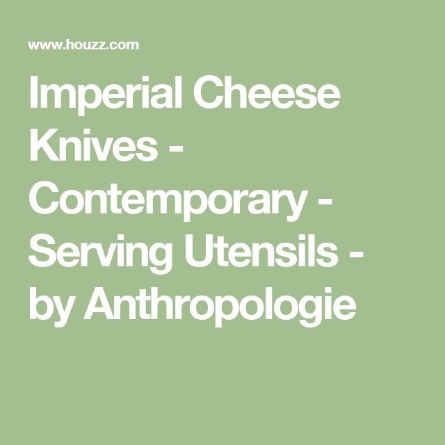 Imperial Cheese Knives - Contemporary - Serving Utensils - by Anthropologie