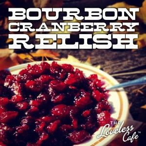 The Loveless Cafe Bourbon Cranberry Relish