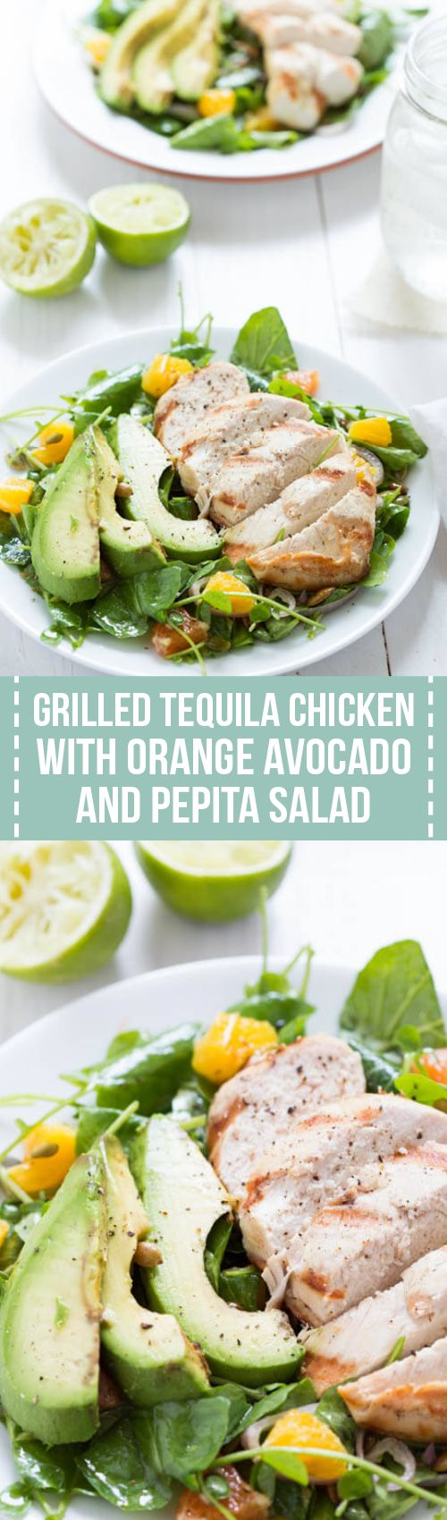 Grilled Tequila Chicken with Orange, Avocado and Pepita Salad is a fresh and easy meal. Chicken is marinated in a tequila-lime sauce, grilled and then served over a bed of watercress with oranges, pepitas, and grilled avocado!