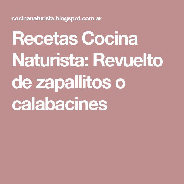 Recetas Cocina Naturista: Revuelto de zapallitos o calabacines