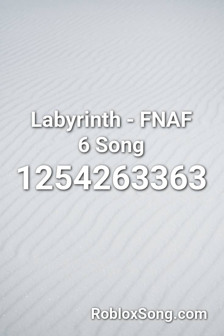 Labyrinth Fnaf 6 Song Roblox Id Roblox Music Codes In 2020