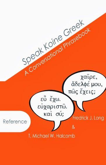 Speak Koine Greek by Frederick J. Long