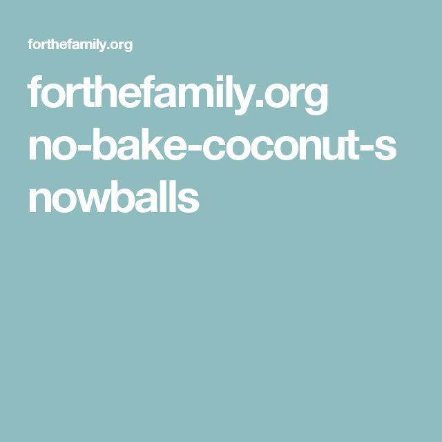 forthefamily.org no-bake-coconut-snowballs