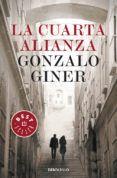 LA CUARTA ALIANZA del autor GONZALO GINER (ISBN 9788497938907). Comprar libro completo al MEJOR PRECIO nuevo o segunda mano, leer online la sinopsis o resumen, opiniones, críticas y comentarios.