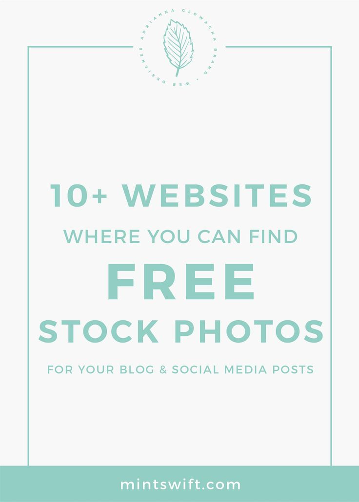 10 + free stock photos sites for your blog and social media posts |Where to find free stock photos for your blog and social media posts |Free stock photos for your blog and social media posts | free blog images | MintSwift| Adrianna Glowacka | MintSwift Design