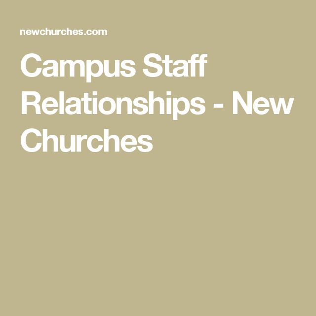 Campus Staff Relationships - New Churches