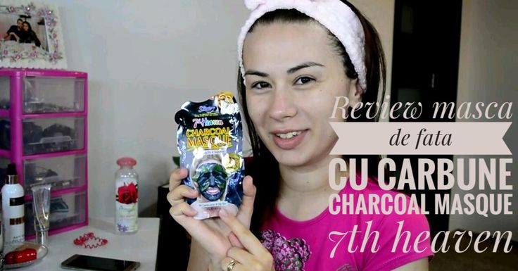 Review masca cu carbune Charcoal Masque 7th heaven