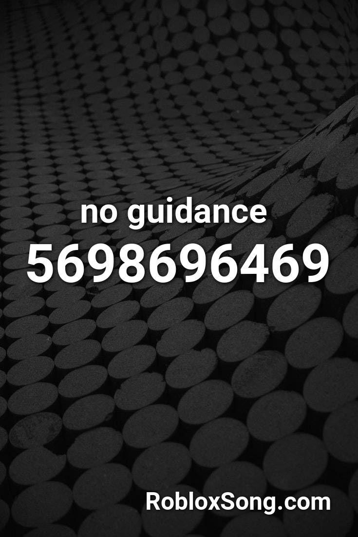 No Guidance Roblox Id Roblox Music Codes Super Funny Videos Roblox Songs