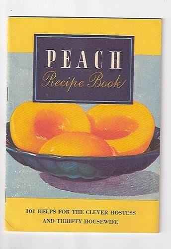 The California Canning Peach Industry: California Canned Peach Recipe Book