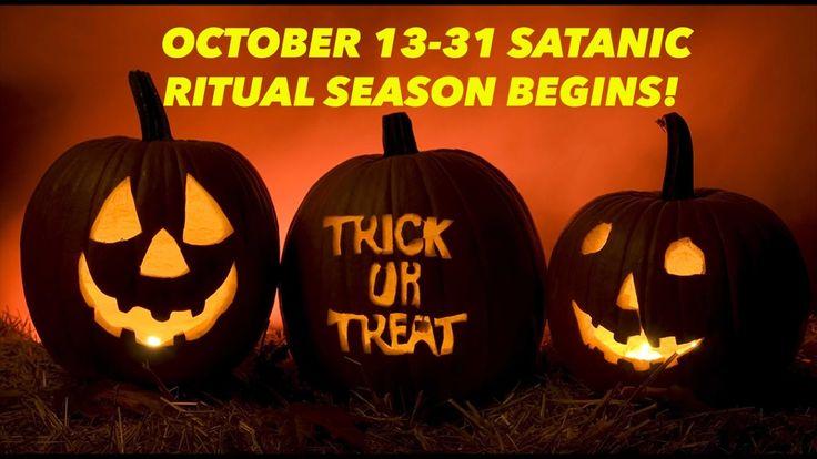 WARNING! OCTOBER 13-31 SATANIC RITUAL SEASON BEGINS!
