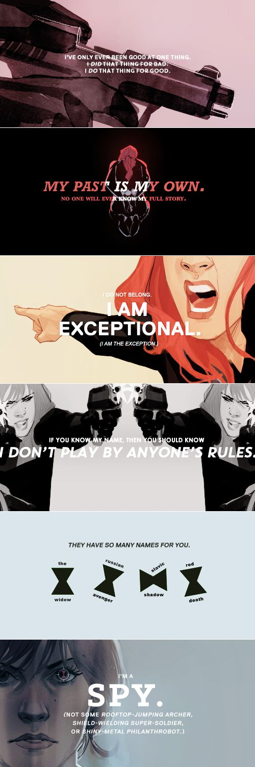 Black Widow: I do not belong. I am exceptional.