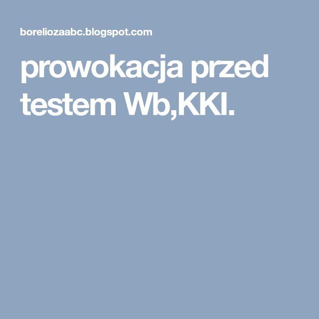 prowokacja przed testem Wb,KKI.